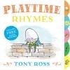 Ross, Tony,My Favourite Nursery Rhymes Board Book: Playtime Rhymes