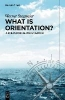 Stegmaier, Werner,   Müller, Reinhard G.,What is Orientation?