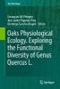 Eustaquio Gil-Pelegrin,   Jose Javier Peguero-Pina,   Domingo Sancho-Knapik,Oaks Physiological Ecology. Exploring the Functional Diversity of Genus Quercus L.