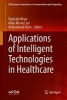 ,Applications of Intelligent Technologies in Healthcare