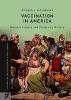 Altenbaugh, Richard J.,Vaccination in America
