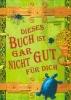 Bosch, Pseudonymous,Dieses Buch ist gar nicht gut f�r dich