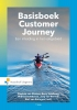 Marian van Slooten, George  Veldhoen, Wilfred  Achthoven, Joep van Rensch, Bart van Ratingen,Basisboek Customer Journey