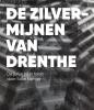 <b>Sake  Elzinga</b>,De zilvermijnen van Drenthe