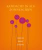 <b>Thich Nhat Hanh</b>,Aandacht is als zonneschijn