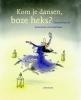 Hanna  Kraan,Kom je dansen, boze heks?