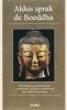 Buddha, ,Aldus sprak de Boeddha