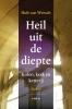<b>Hub van Wersch</b>,Heil uit de diepte