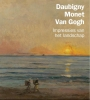 <b>Maite van Dijk, Nienke  Bakker, René  Boitelle, Lynne  Ambrosini</b>,Daubigny, Monet, Van Gogh