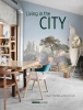 ,<b>Living in the city - Eigen huis en interieur</b>