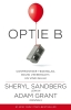 <b>Sheryl  Sandberg, Adam  Grant</b>,Optie B