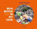 <b>Jasper  Léonard</b>,Mijn wereld in het klein