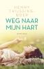 Henny  Thijssing-Boer ,Weg naar mijn hart - dubbelroman