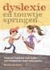 <b>Dyslexie en touwtjespringen</b>,praktisch hulpboek voor ouders van kinderen die lezen lastig vinden