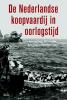 Anita van Dissel, Martin Elands, Pieter Stolk, Hylke Faber (red.),De Nederlandse koopvaardij in oorlogstijd