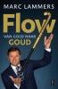 <b>Marc  Lammers, Ton  Hendrickx</b>,FLOW - van goed naar goud