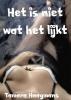 Tamara  Haagmans ,Het is niet wat het lijkt