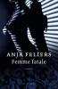 Anja  Feliers ,Femme fatale