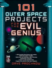 Dave Prochnow 101 Outer Space Projects for the Evil Genius
