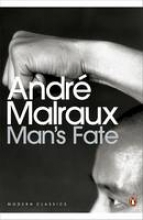 Malraux, Andre Man`s Fate