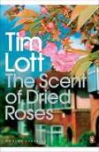 Lott, Tim Scent of Dried Roses