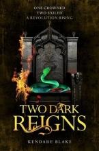 Kendare Blake, Two Dark Reigns