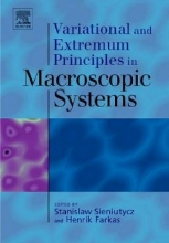 Stanislaw (Faculty of Chemical and Process Engineering, Warsaw University of Technology, Warsaw, Poland) Sieniutycz,   Henrik (Budapest University of Technology and Economics) Farkas Variational and Extremum Principles in Macroscopic Systems
