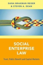 Reiser, Dana Brakman,   Dean, Steven A. Social Enterprise Law