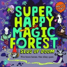 Long, Matty Super Happy Magic Forest: Slug of Doom