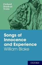 William Blake Oxford Student Texts: Songs of Innocence and Experience