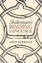 Kerrigan, John Shakespeare`s Binding Language