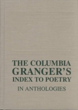 Edith Granger The Columbia Granger`s Index to Poetry in Anthologies