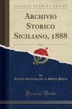 Patria, Società Siciliana Per La Storia Patria, S: Archivio Storico Siciliano, 1888, Vol. 13 (Classi