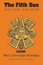 Burr Cartwright Brundage,   Roy E. Anderson The Fifth Sun