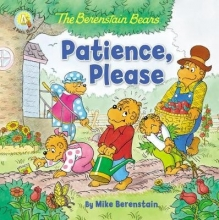 Mike Berenstain The Berenstain Bears Patience, Please