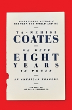 Ta-nehisi,Coates We Were Eight Years in Power