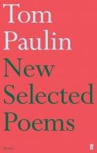 Tom Paulin New Selected Poems of Tom Paulin