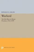 Gillin, Donald G. Warlord - Yen Hsi-Shan in Shansi Province, 1911-1949