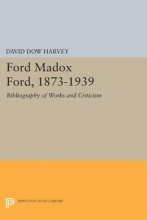 Harvey, David Dow Ford Madox Ford, 1873-1939 - Bibliography of Works and Criticism