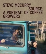 Steve McCurry , From These Hands: A Journey Along The CoffeeTrail