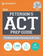 Peterson`s ACT Prep Guide 2018