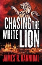 James R. Hannibal , Chasing the White Lion