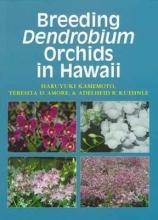 Haruyuki Kamemoto,   Teresita D. Amore,   Adelheid Kuehnle Breeding Dendrobium Orchids in Hawaii