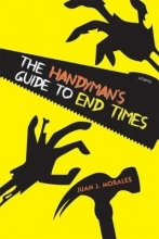 Morales, Juan J. The Handyman`s Guide to End Times