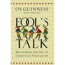 Os Guinness Fool`s Talk