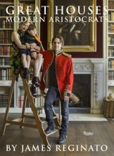 Reginato, James Great Houses, Modern Aristocrats
