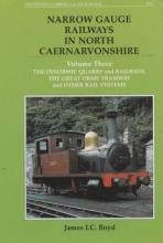 James I. C. Boyd Narrow Gauge Railways in North Caernarvonshire