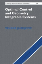 Velimir (University of Toronto) Jurdjevic Optimal Control and Geometry: Integrable Systems