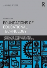 J. Michael (University of North Texas, USA) Spector Foundations of Educational Technology