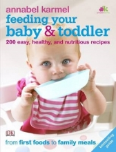 Annabel Karmel,   Jane Laing Feeding Your Baby and Toddler